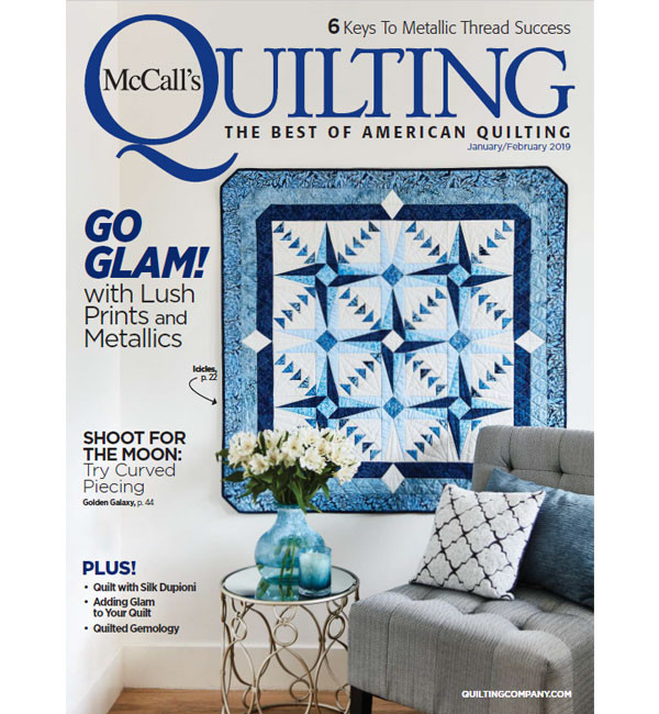 Featured in the current issue of McCall's Quilting! Jan/Feb 2019