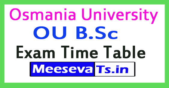 Osmania University OU B.Sc Exam Time Table 2018