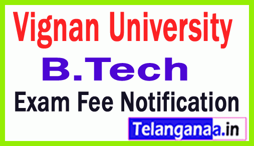 Vignan University B Tech  Exam Fee Notification