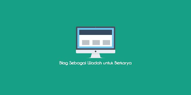 Blog sebagai wadah untuk berkarya
