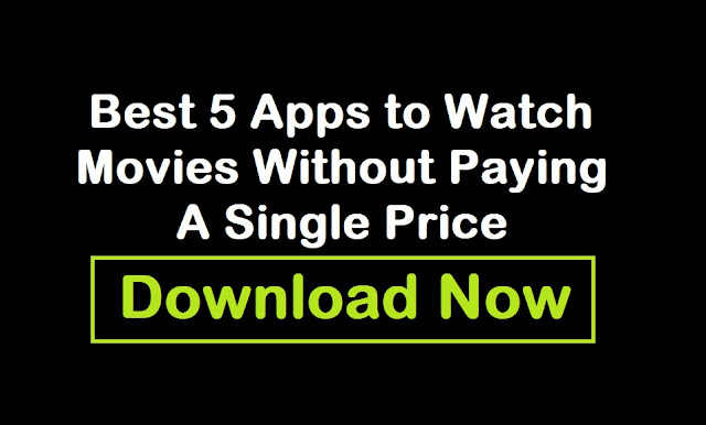 Best 5 Apps to Watch Movies Without Paying A Single Price  Free Download Now