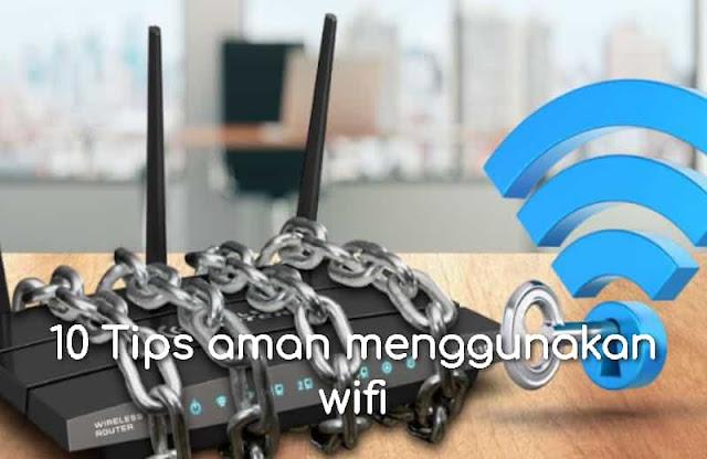 10 Tips aman menggunakan wifi