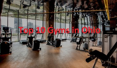 Top 10 Gyms in Ohio For The Best Fitness and Workouts