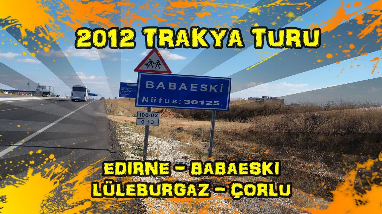 2012/10/20 Trakya Turu 9.gün (Edirne - Babaeski - Lüleburgaz - Çorlu)