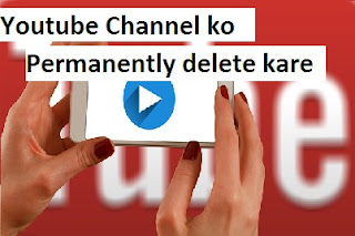 Youtube Channel ko Permanentlydelete kare