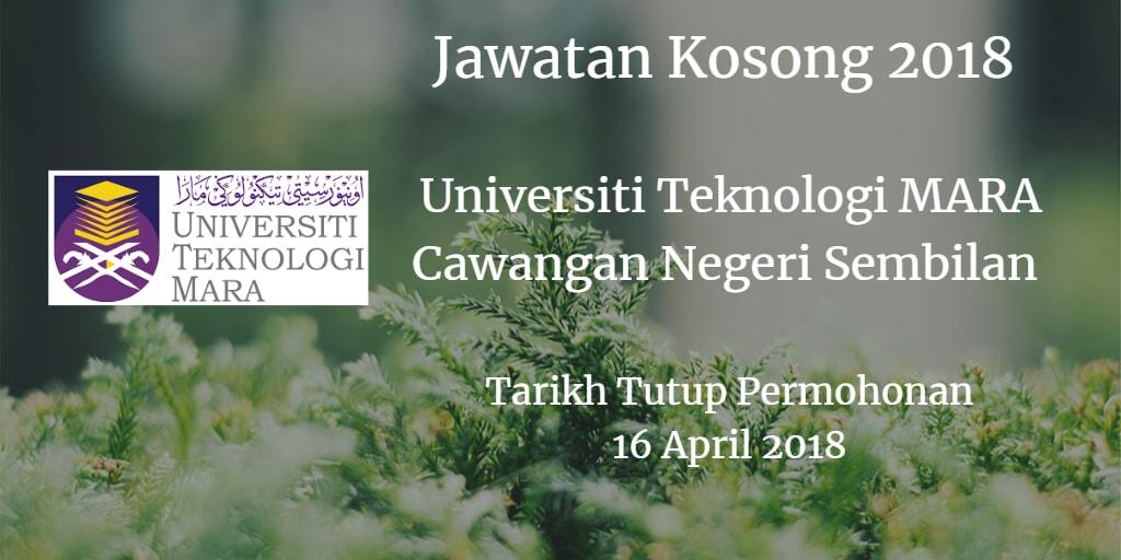 Jawatan Kosong UiTM Cawangan Negeri Sembilan 16 April 2018