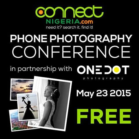 Be among those who will attend the first Phone Photography Conference in Nigeria for FREE!!- Check how