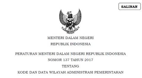 Permendagri Nomor 137 Tahun 2017 Tentang Kode dan Data Wilayah Administrasi Pemerintahan