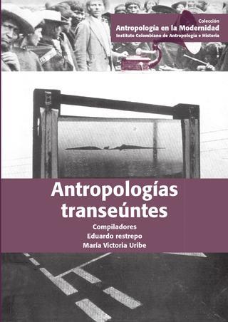 Antropologias transeúntes – Eduardo Restrepo