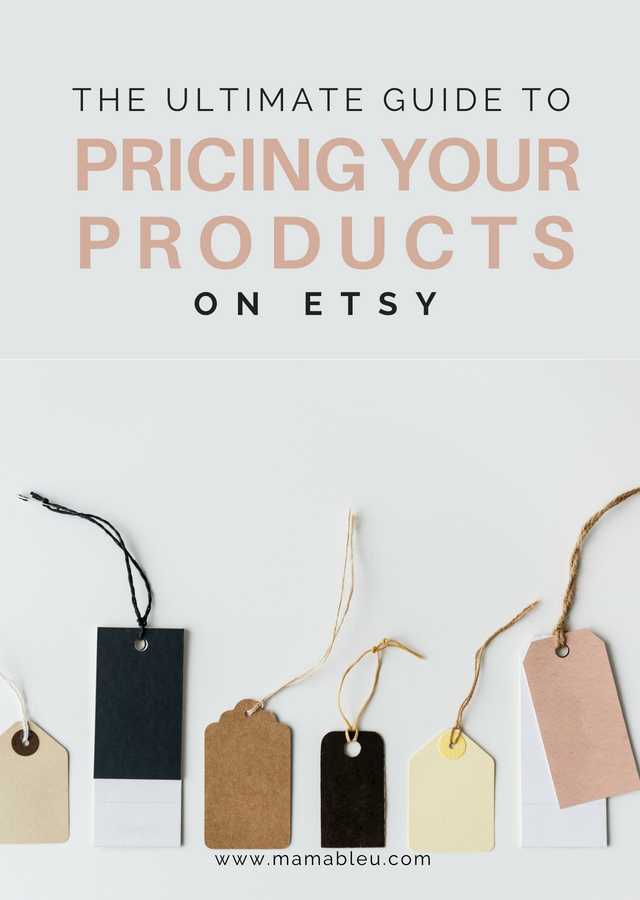 The Ultimate Guide to Pricing Your Products on Etsy | MamaBleu.com