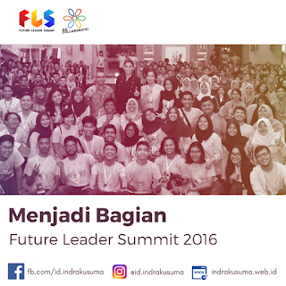 Menjadi Bagian Future Leader Summit 2016 [Bagian 2]