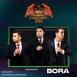 Bora Tersingkir Dalam MLM 2016 Minggu Ke 10