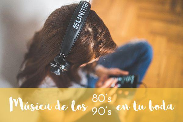 Música para tu boda (80's & 90's)