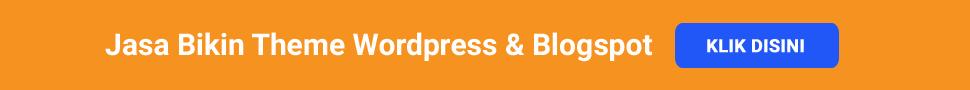 Jasa Pembuatan Theme Wordpress & Blogspot