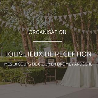 sélection de lieux et salle de réception pour mariage en Drôme et Ardèche blog mariage