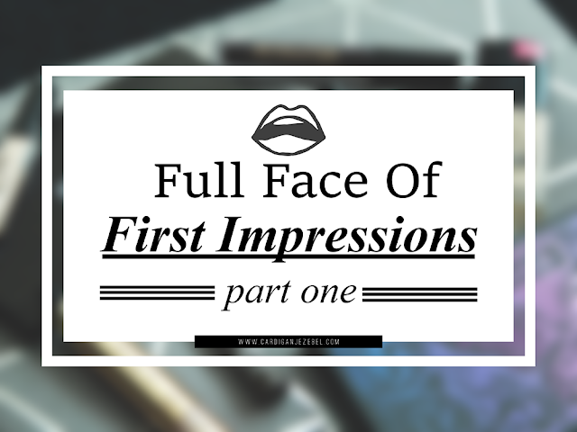 Full Face Of First Impressions || Part One