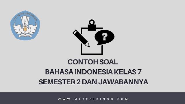 Contoh Soal PG Bahasa Indonesia Kelas 7 Semester 2 K13 dan Jawabannya