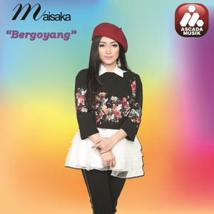 Maisaka - Bergoyang