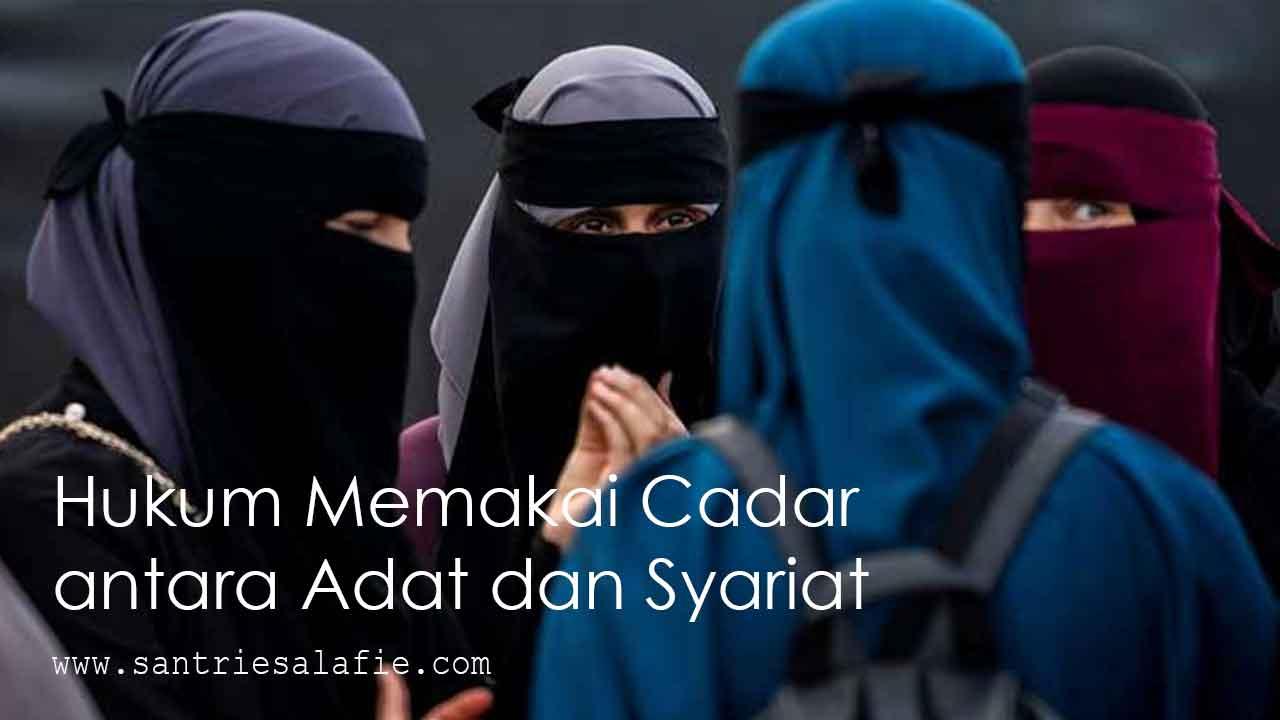Hukum Memakai Cadar antara Adat dan Syariat by Santrie Salafie
