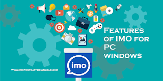 Features of IMO for Windows phone