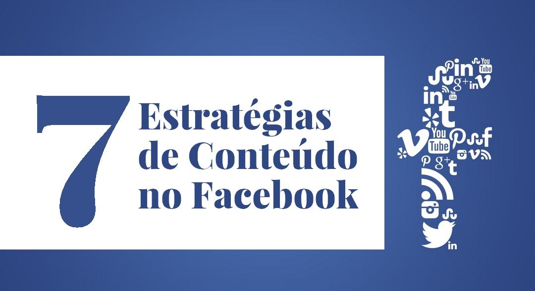 7 Estratégias de Conteúdo no Facebook