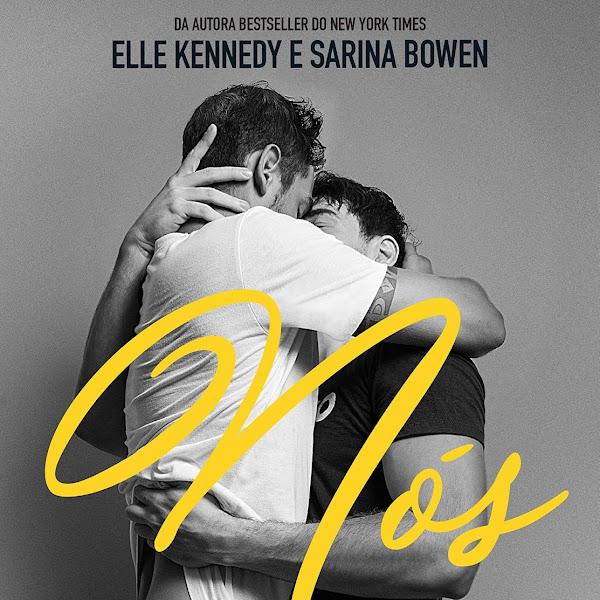 [LANÇAMENTO] Nós: O felizes para sempre de Ryan e James de Elle Kennedy e Sarina Bowen.