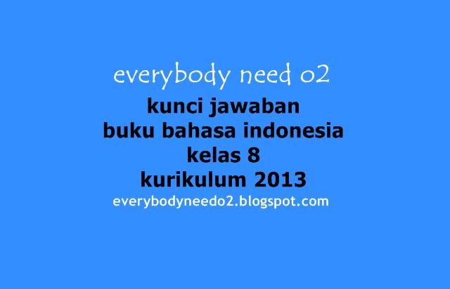 kunci jawaban buku bahasa indonesia kelas 8 kurikulum 2013