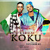 Q Chillah Ft. Patoranking - KOKU | Mp3 Download [ORIGINAL