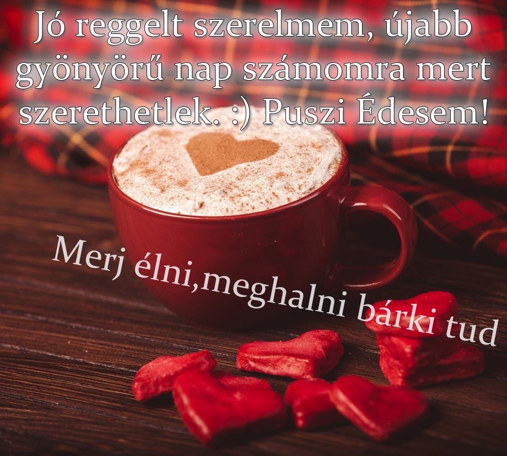 jó reggelt idézetek szerelmemnek Próba: Jó reggelt szerelmem!