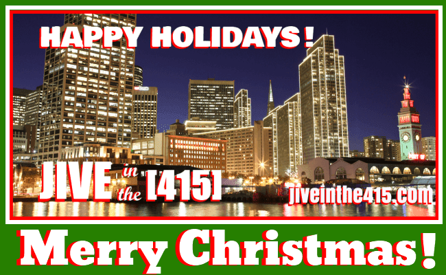 A Merry Christmas greeting to everyone who visits Jive in the [415]  jiveinthe415.com