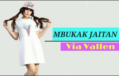 Download Lagu Via Vallen Mbukak Jaitan Mp3 Terbaru