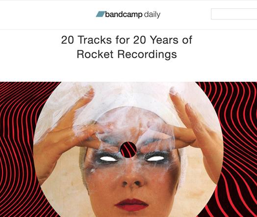 Rocket Recordings: Bandcamp Daily chose 20 Rocket tracks
