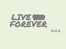 LIVEFOREVER Vol. 8