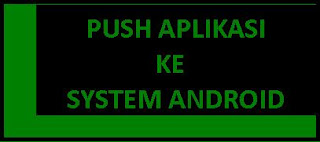 How to do push the application to the android system