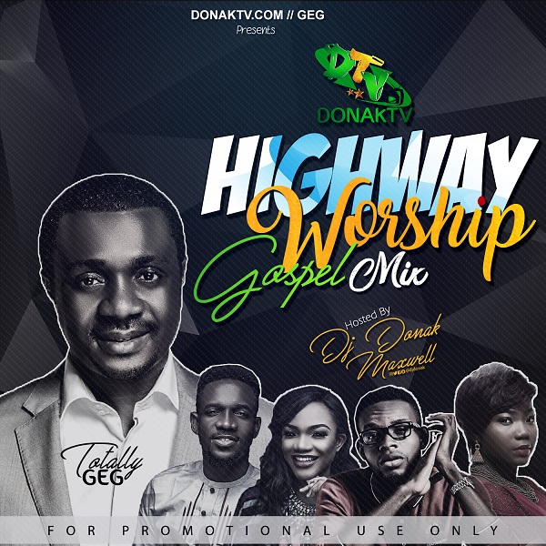 GOSPEL MIXTAPE: DJ Donak - High Way Worship