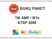 Kumpulan Buku Paket TIK SMP/MTs KTSP 2006 Lengkap