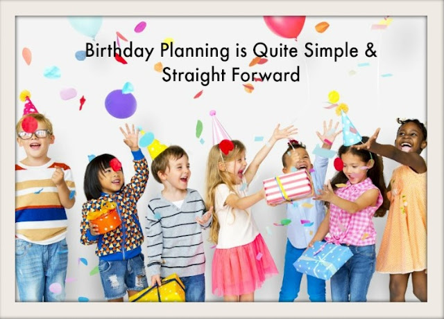 Birthday Planning is Quite Simple and Straight Forward