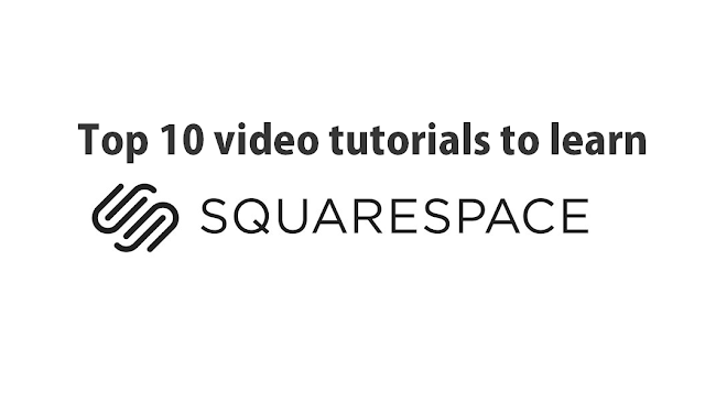 Top 10 Best Squarespace tutorials