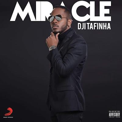 Dji Tafinha – Miracle (EP)