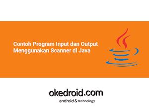 Contoh Program Input dan Output Menggunakan Scanner di Java