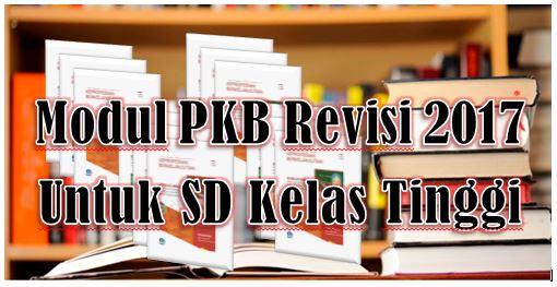 Modul PKB Revisi 2017 Untuk SD Kelas Tinggi KK A - KK J Lengkap