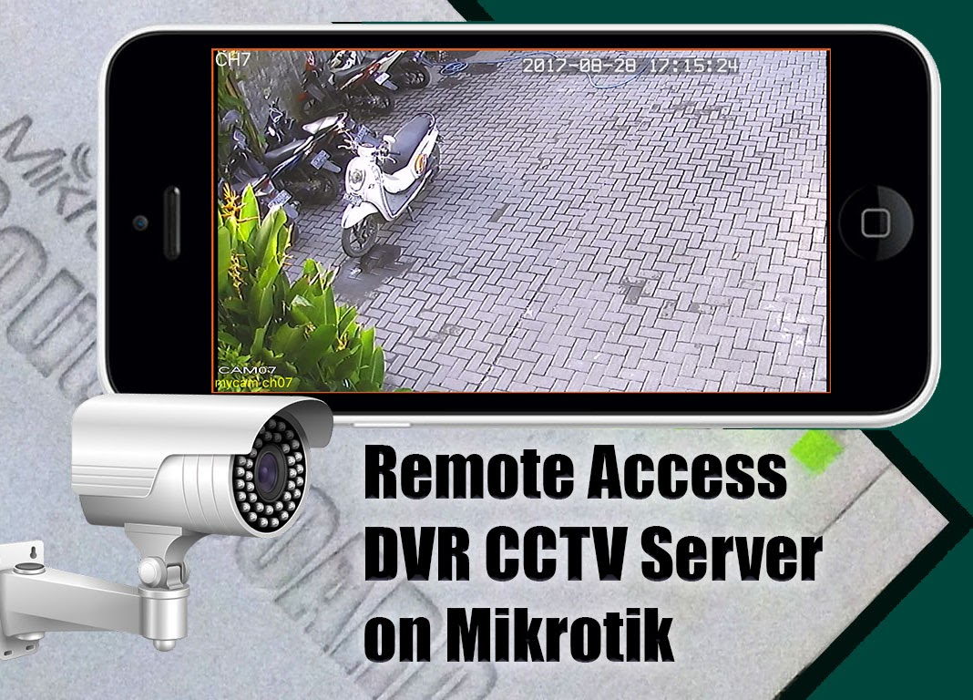 Remote Access Dvr Cctv Server On Mikrotik From Local Network And Directv Genie Wireless Internet Connection Diagram Mobile