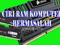 Inilah 4 Ciri RAM Bermasalah pada Komputer