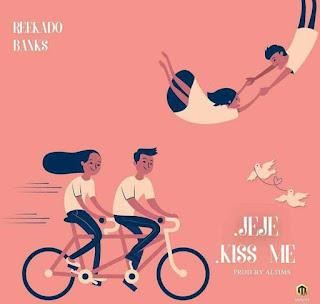 [Music] REEKADO BANKS – KISS ME + EASY (JEJE)