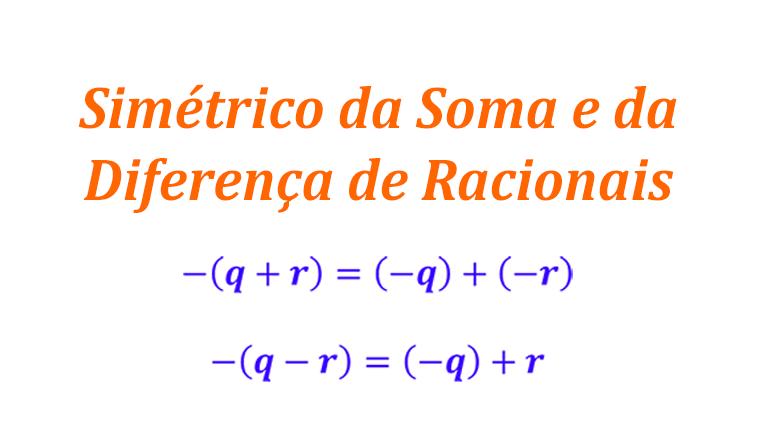Simétrico da Soma e da Diferença de Racionais