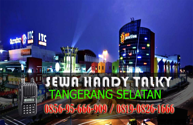 Pusat Sewa HT Pondok Kacang Timur Pondok Aren Tangerang Selatan Pusat Rental Handy Talky