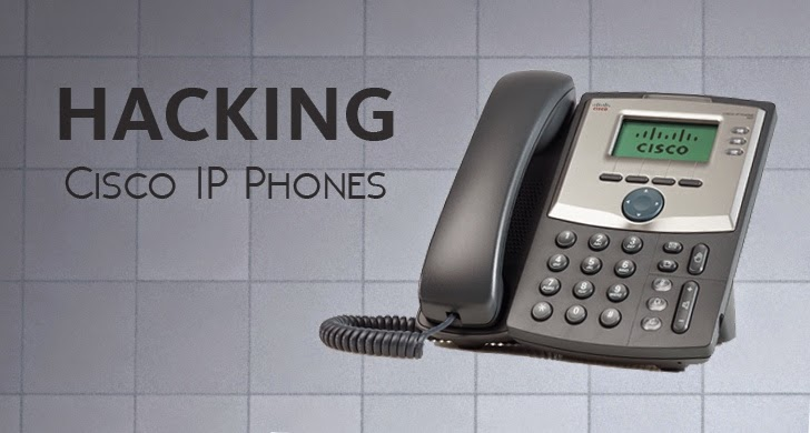 Cisco IP Phones Vulnerable To Remote Eavesdropping