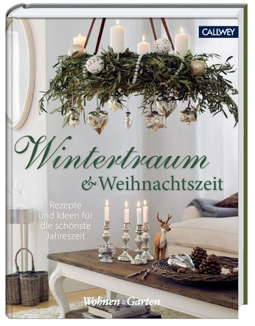 Gartenblog Topfgartenwelt Rezension Buchvorstellung Rezepte: Wintertraum & Weihnachtszeit, erschienen im Callwey-Verlag