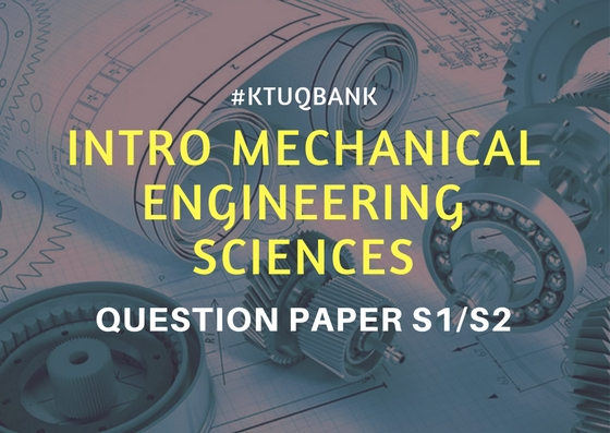 Introduction to Mechanical Engineering Sciences | BE101-02 | Question Papers (2015 batch)