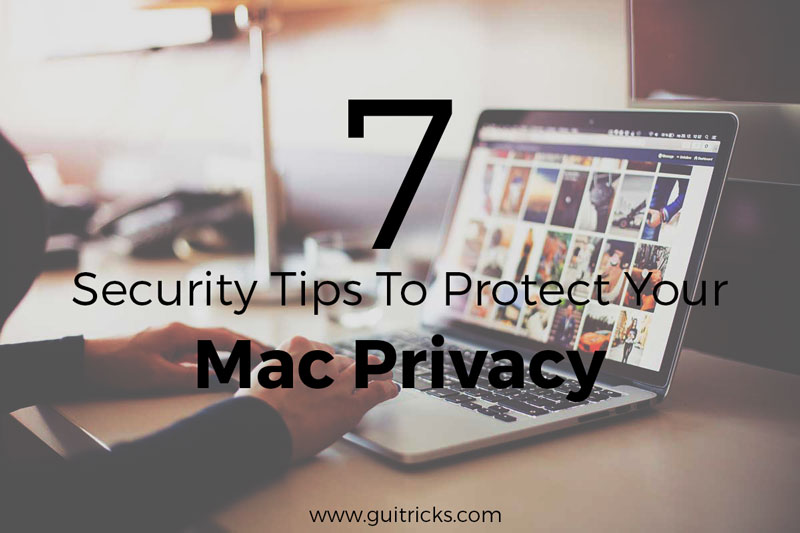 7 Security Tips To Protect Your Mac Privacy